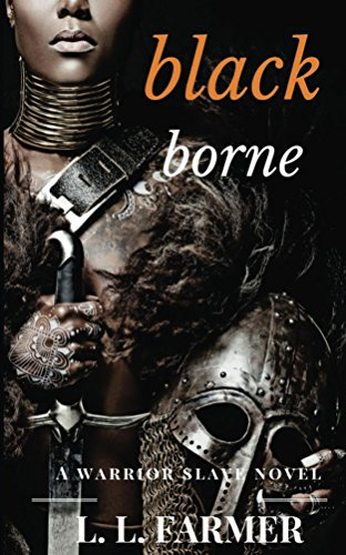 Amazon black borne a warrior slave novel book 1 ebook ll black borne a warrior slave novel book 1 by farmer ll fandeluxe PDF