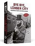Bye bye, Lübben City: Bluesfreaks, Tramps und Hippies in der DDR