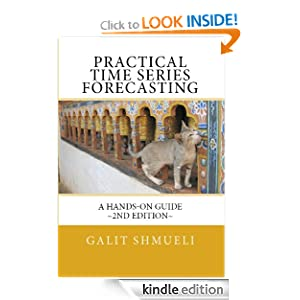 Practical Time Series Forecasting: A Hands-On Guide [2nd Edition] Galit Shmueli