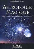 Astrologie magique: Manuel d'astrologie pratique du magiste.