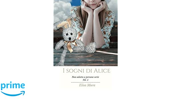 I sogni di Alice (Italian Edition): Elisa Mura: 9788827803356: Amazon.com: Books