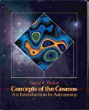 Concepts of the Cosmos : An Introduction to Astronomy, Parker, Barry R., 0155128507
