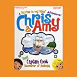 Chris & Amy Meet Captain Cook, Discoverer of Australia: A 'Movies in My Mind' Adventure | Imagination Development Group