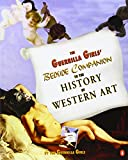 The Guerrilla Girls' Bedside Companion to the History of Western Art, Guerrilla Girls Staff and Guerrilla Girls, 014025997X