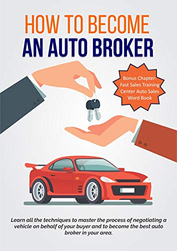 Best Auto Sales >> Amazon Com How To Become An Auto Broker Learn All The