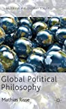 Global Political Philosophy, Risse, Mathias, 0230360726