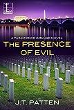 The Presence of Evil (A Task Force Orange Novel Book 2)