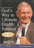 Gods Way to Ultimate Health Seminar