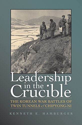 (Leadership in the Crucible: The Korean War Battles of Twin Tunnels and Chipyong-ni (Williams-Ford Texas A&M University Military History Series))