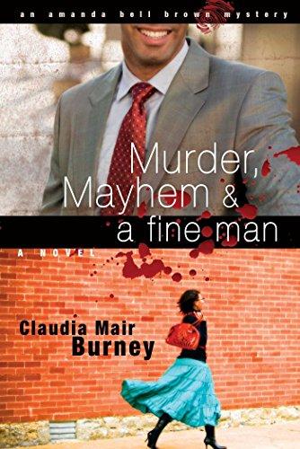 Murder, Mayhem & a Fine Man (An Amanda Bell Brown Mystery Book 1)