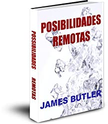 POSIBILIDADES REMOTAS (Spanish Edition)