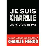 Je suis Charlie: Liberté, j'écris tes mots