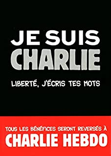 Je suis Charlie : liberté, j'écris tes mots, Duhamel, Jérôme (Ed.)