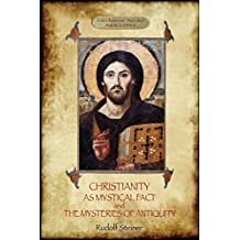 Christianity as Mystical Fact and the Mysteries of Antiquity: (aziloth Books)