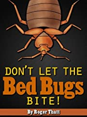 Bed bugs are nasty critters and they do not discriminate. They will munch on the nearest available food source, which is... YOU AND ME!These blood-sucking critters will not go away without an expensive visit from pest control specialists, unl...