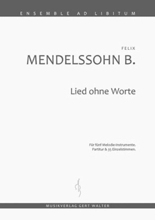 Lied ohne Worte: Für fünf Melodie-Instrumente. Partitur & 35 Einzelstimmen: Amazon.es: Instrumentos musicales