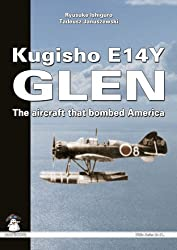 Kugisho E14Y1 Glen: The Aircraft That Bombed America