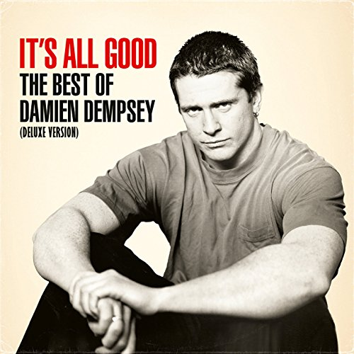 It's All Good: The Best of Damien Dempsey (Deluxe Version)