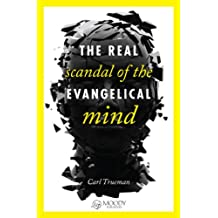 Real Scandal of the Evangelical Mind, The