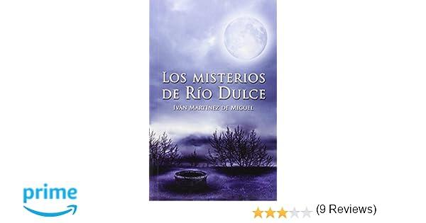 Los misterios de Río Dulce (Letras Mayúsculas): Amazon.es: Iván Martínez de Miguel: Libros