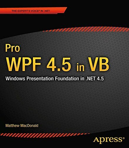 Pro WPF 4.5 in VB: Windows Presentation Foundation in .NET 4.5 (Expert's Voice in .Net 4.5) 1st edition by MacDonald, Matthew (2012) Taschenbuch