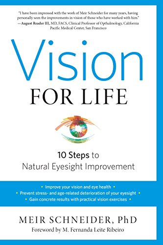 Vision for Life: 10  Steps to Natural Eyesight Improvement