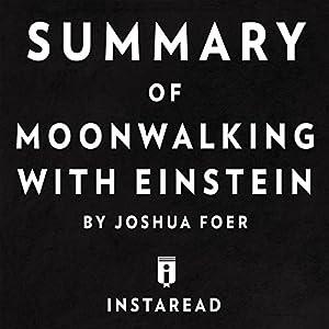 Summary of Moonwalking with Einstein by Joshua Foer | Includes Analysis Audiobook