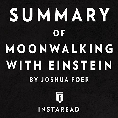 Summary of Moonwalking with Einstein by Joshua Foer | Includes Analysis