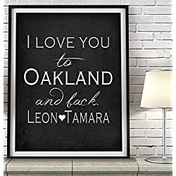 """I Love You to Oakland and Back"" California ART PRINT, Customized & Personalized UNFRAMED, Wedding gift, Valentines day gift, Christmas gift, Father's day gift, All Sizes"