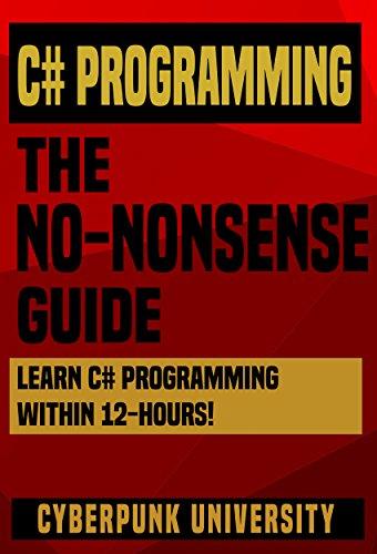 C# Programming: The No-Nonsense Guide: Learn C# Programming
