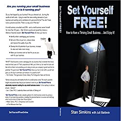 Set Yourself Free: How to Have a Thriving Small Business...and Enjoy It!