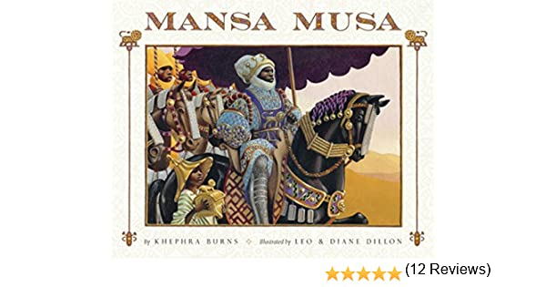 Mansa Musa: The Lion of Mali: Khephra Burns, Leo & Diane Dillon ...