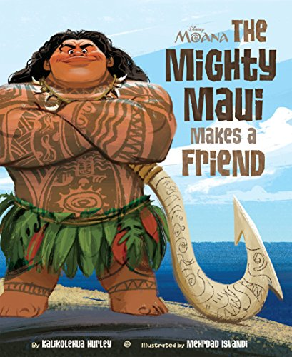 (Moana:  The Mighty Maui Makes a Friend (Disney Picture Book (ebook)))