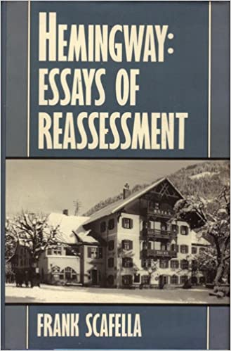 com hemingway essays of reassessment  hemingway essays of reassessment