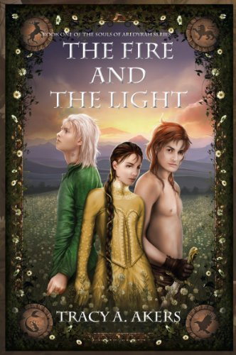 The Fire and the Light (The Souls of Aredyrah Book 1) by [Akers, Tracy A.]