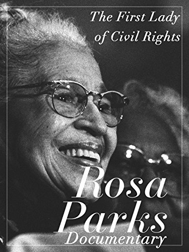 The First Lady of Civil Rights Rosa Parks Documentary (Video Civil Rights)