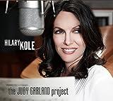 Judy Garland Project by HILARY KOLE (2015-11-25)