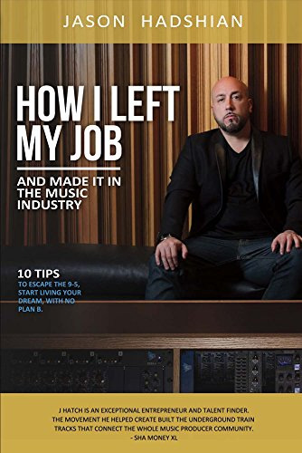 How I Left My Job And Made It In The Music Industry  10 Tips To Escape The 9 5  Start Living Your Dream  With No Plan B
