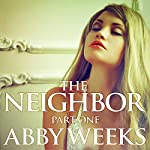 The Neighbor 1: Lust in the Suburbs | Abby Weeks
