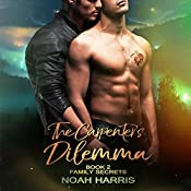 The Carpenter's Dilemma: Family Secrets, Book 2 | Noah Harris
