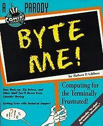 Byte Me! by Robert P Libbon (1996-12-01)