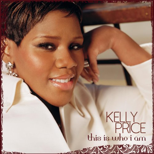 Kelly Price - This Is Who I Am (2006) [FLAC] Download