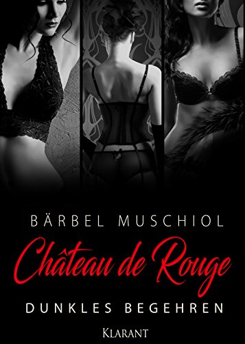Chateau de Rouge - Dunkles Begehren (German Edition)