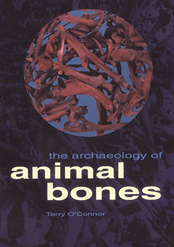 !BEST The Archaeology of Animal Bones (Texas A&M University Anthropology Series)<br />[R.A.R]