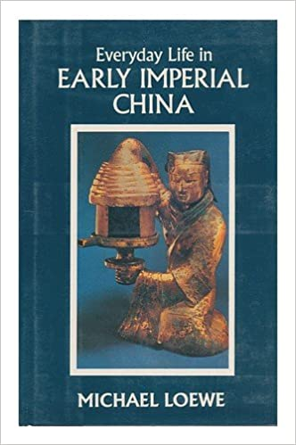 Image result for Everyday Life in Early Imperial China during the Han Period