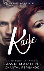 Kade (Resisting love Book 2) (English Edition)