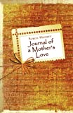 img - for Journal of a Mother's Love book / textbook / text book