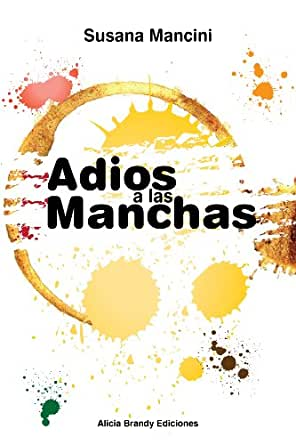 Adios a las manchas (Spanish Edition) - Kindle edition by