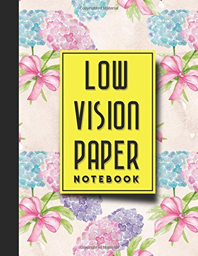 Low Vision Paper Notebook: Low Vision Lined Paper, Low Vision Writing Paper, Hydrangea Flower Cover, 8.5