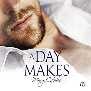 Audio Book Review: A Day Makes by Mary Calmes (Author) & Greg Tremblay (Narrator)